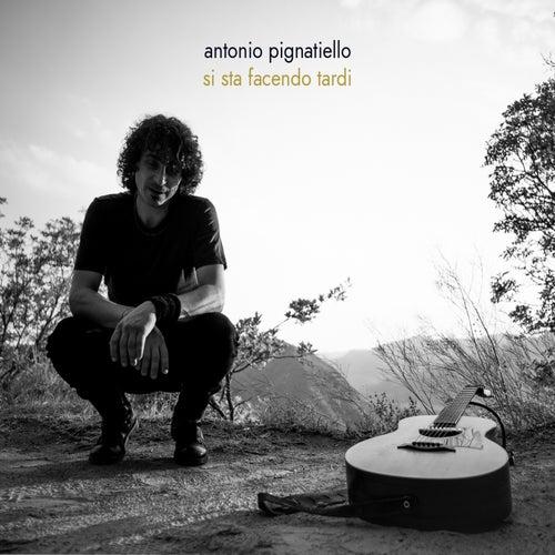 Si sta facendo tardi di Antonio Pignatiello