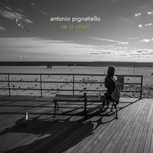 Se ci credi di Antonio Pignatiello