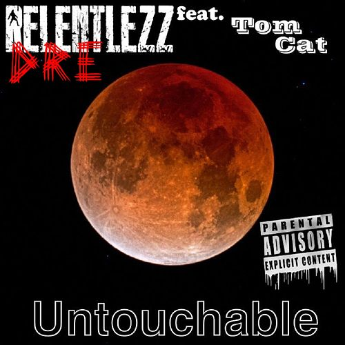 Untouchable by Relentlezz Dre