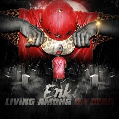 Living Among Da Dead von King Enki