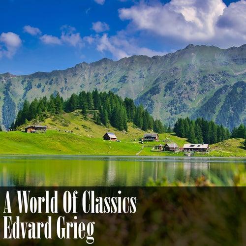 A World Of Classics: Edvard Grieg von Edvard Grieg