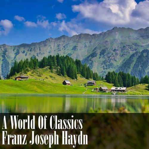 A World Of Classics: Franz Joseph Haydn by Franz Joseph Haydn