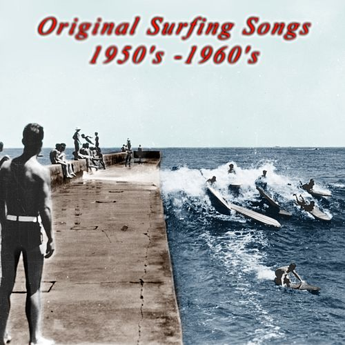 Original Surfing Songs 1950'S -1960'S de Bert Weedon, Bobby Fuller, The Fireballs, The Wailers, Rockin Rebels, The Royaltones, The Gamblers, Ramrods, The Ventures, Bel Airs, Dick Dale, Duane Eddy