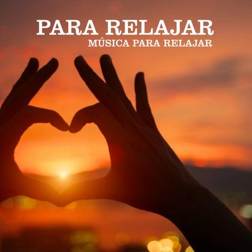 Para Relajar by Musica Relajante