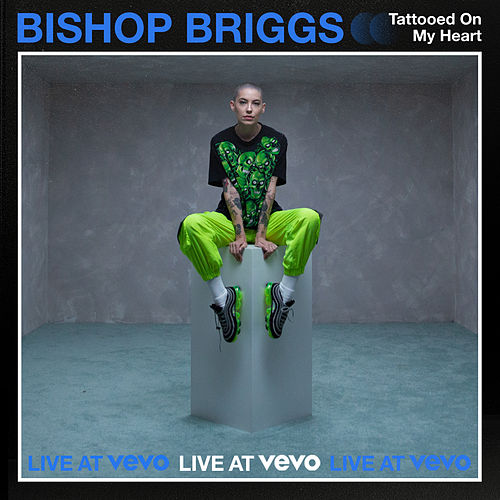 Tattooed On My Heart (Live At Vevo) von Bishop Briggs