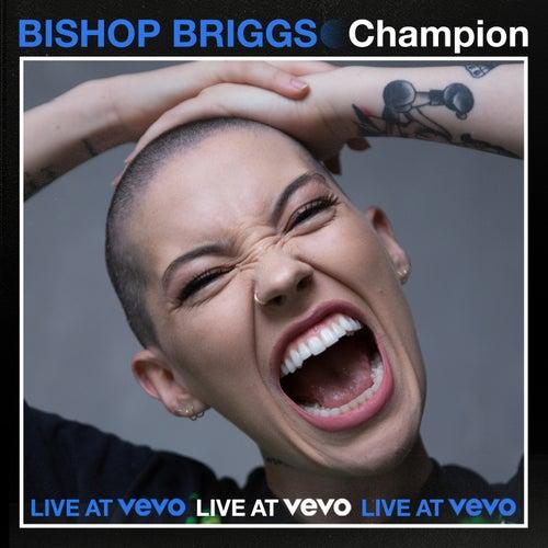 Champion (Live At Vevo) di Bishop Briggs