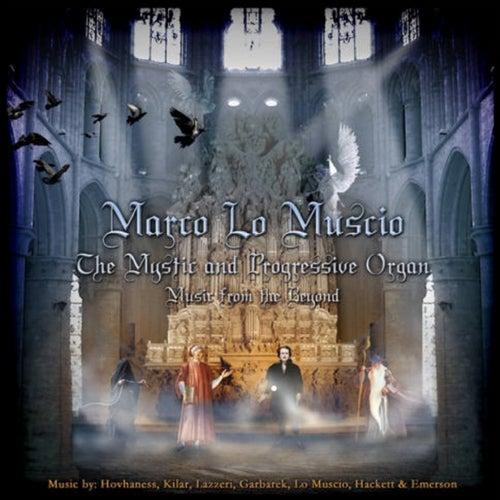 The Mystic and Progressive Organ de Marco Lo Muscio