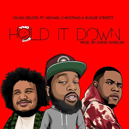 Hold It Down by Young Deuces