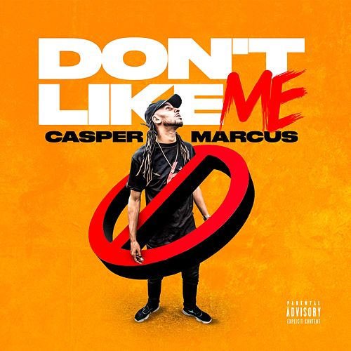 Don't Like Me by Casper Marcus