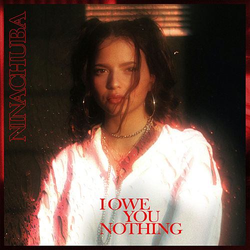 I Owe You Nothing de Nina Chuba
