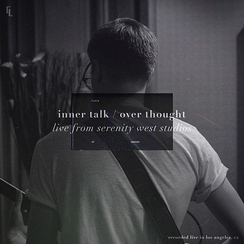 Inner Talk / Over Thought (Live from Serenity West Studios, 2018) by Liminal