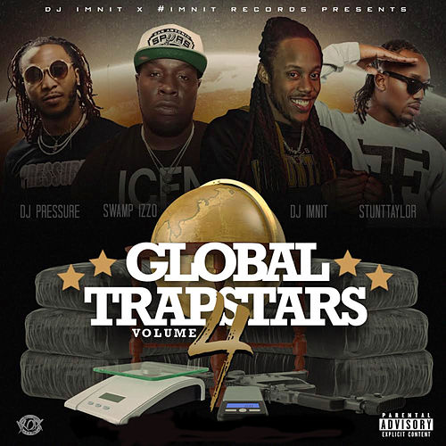 Global Trapstars, Vol. 4 (Hosted by Stunt Taylor, DJ Pressure, DJ Swampizzo & DJ Imnit) de Dj IMNIT
