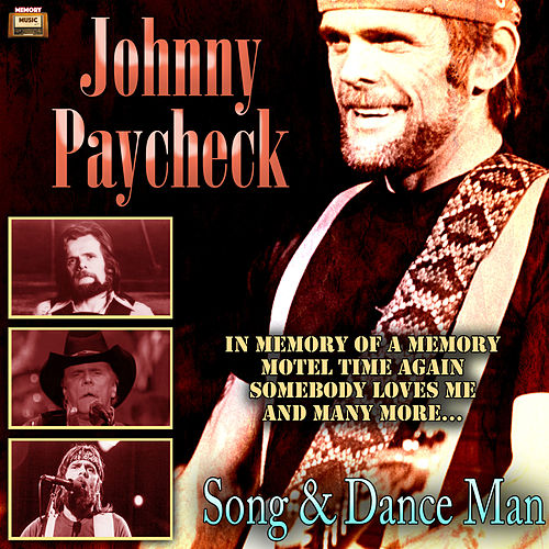 Song & Dance Man by Johnny Paycheck