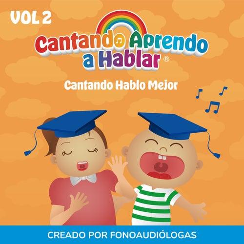 Cantando Hablo Mejor, Vol 2 by Cantando Aprendo a Hablar