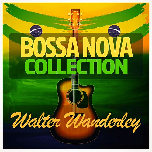 Bossa Nova Collection von Walter Wanderley