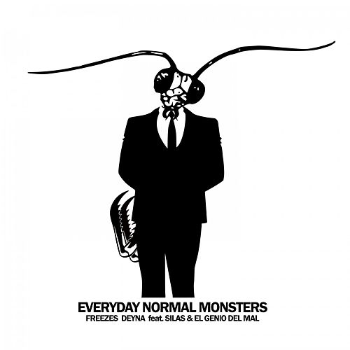 Everyday Normal Monsters by Freezes Deyna
