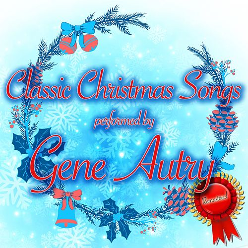 Classic Christmas Songs by Gene Autry