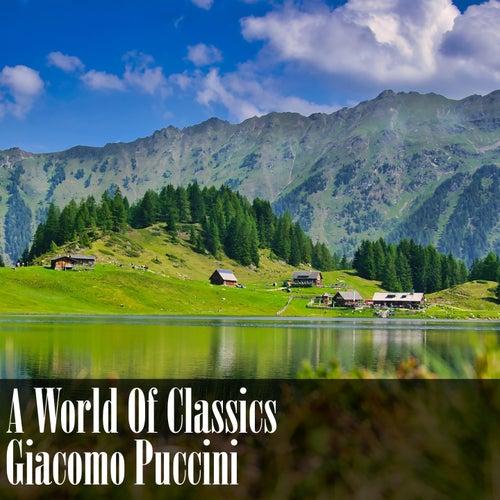 A World Of Classics: Giacomo Puccini by Giacomo Puccini