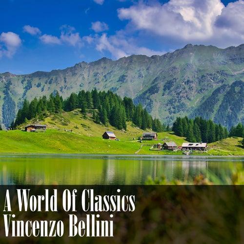 A World Of Classics: Vincenzo Bellini von Vincenzo Bellini