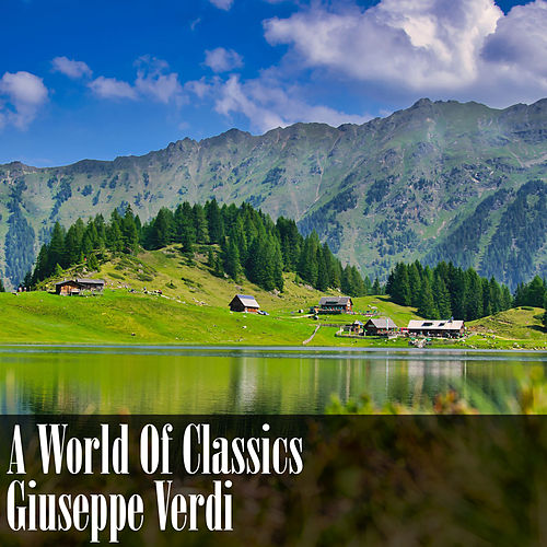 A World Of Classics: Giuseppe Verdi von Giuseppe Verdi