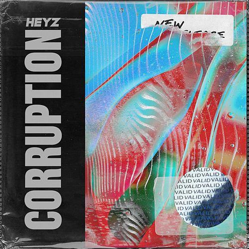 Corruption by The Heyz