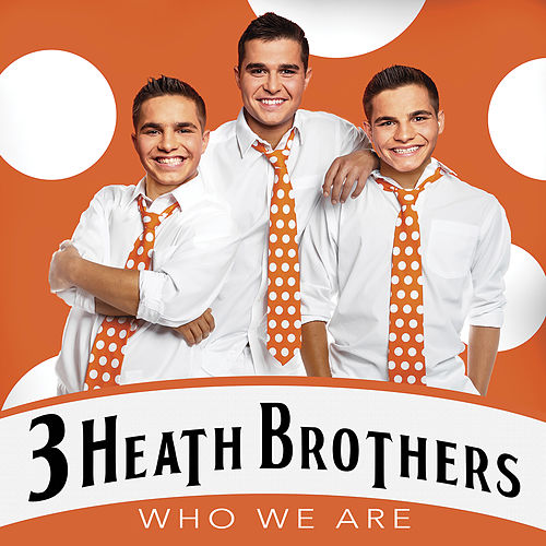 Who We Are by 3 Heath Brothers