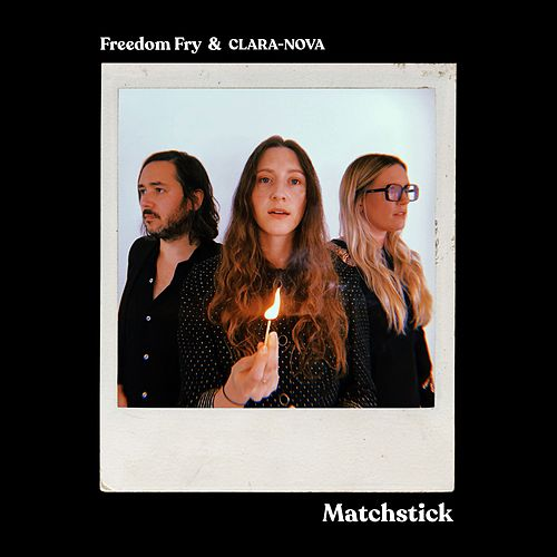 Matchstick by Freedom Fry