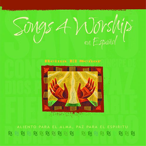 Songs 4 Worship en Español - Reina El Señor von Various Artists