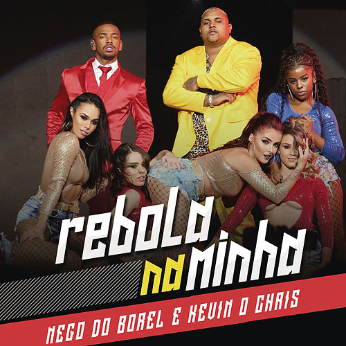 Rebola na Minha (Ao Vivo) by Nego Do Borel