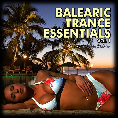 Balearic Trance Essentials, Vol. 1 (The Radio Edits) by Various Artists