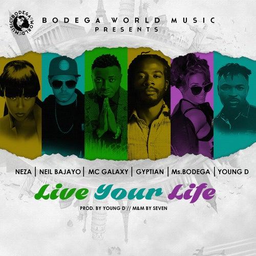 Live Your Life von Gyptian & MC Galaxy Ms.Bodega