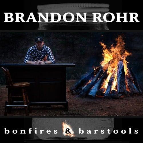 Bonfires & Barstools by Brandon Rohr