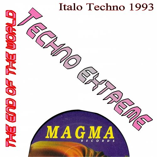 Techno Extreme (Italo Techno 1993) de The End of the World