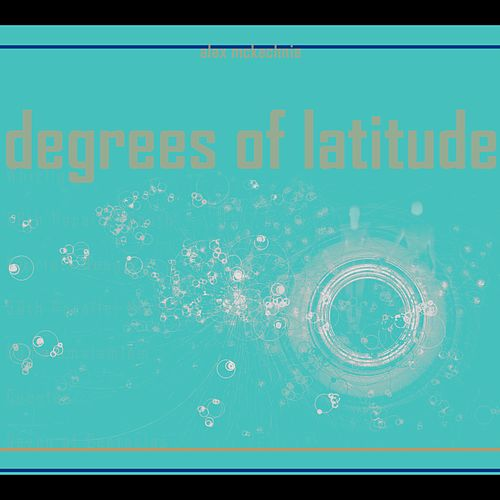 Degrees of Latitude by Alex McKechnie