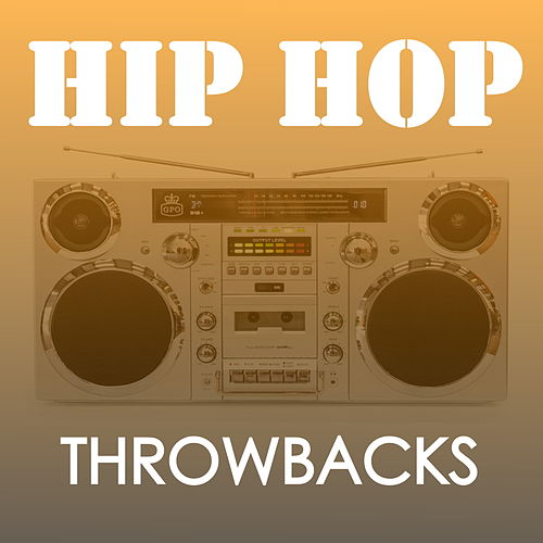 Hip Hop Throwbacks by Various Artists
