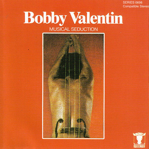 Bobby Valentin Musical Seduction de Bobby Valentin