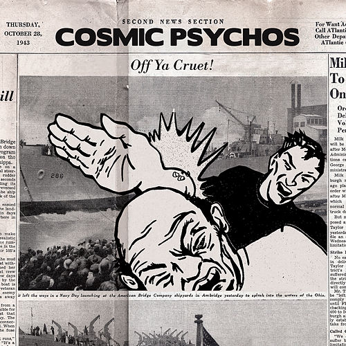 Off Ya Cruet! by Cosmic Psychos