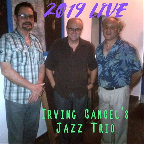 2019 Live by Irving Cancel's Jazz Trio