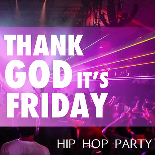 Thank God It's Friday Hip Hop Party de Various Artists