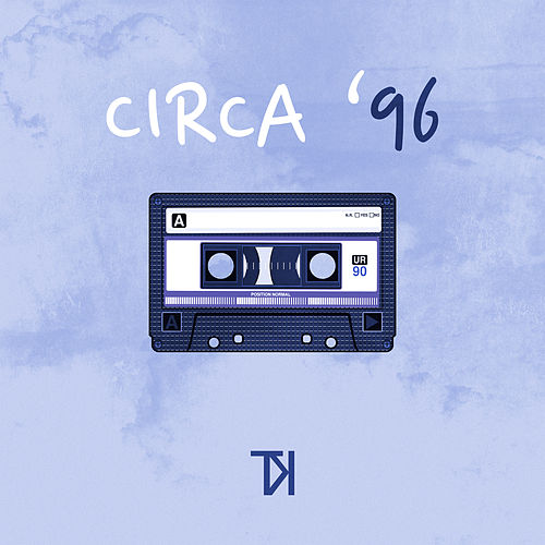 Circa '96 by Tony K