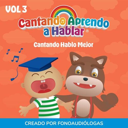Cantando Hablo Mejor, Vol 3 by Cantando Aprendo a Hablar