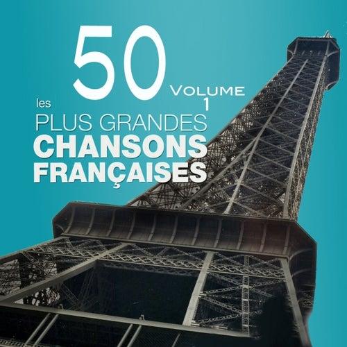 Compilation les 50 plus grandes chansons françaises, vol. 1 de Various Artists