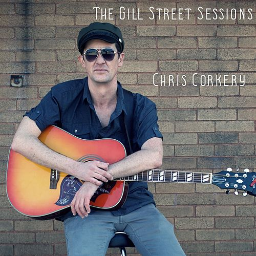 The Gill Street Sessions de Chris Corkery
