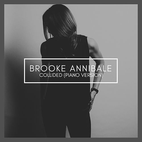 Collided (Piano Version) by Brooke Annibale