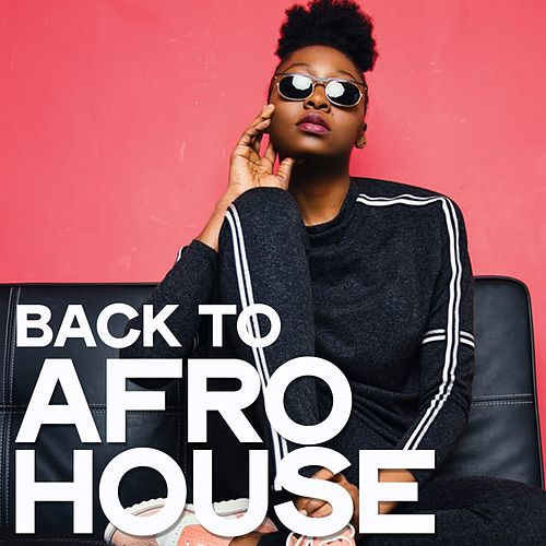 Back to Afro House von Various Artists