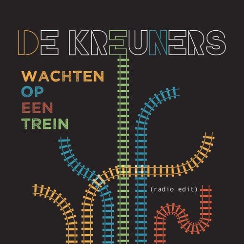 Wachten Op Een Trein (Radio Edit 2019) by De Kreuners