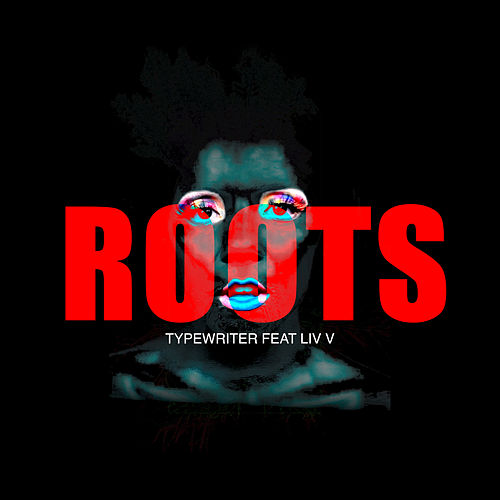Roots by Typewriter
