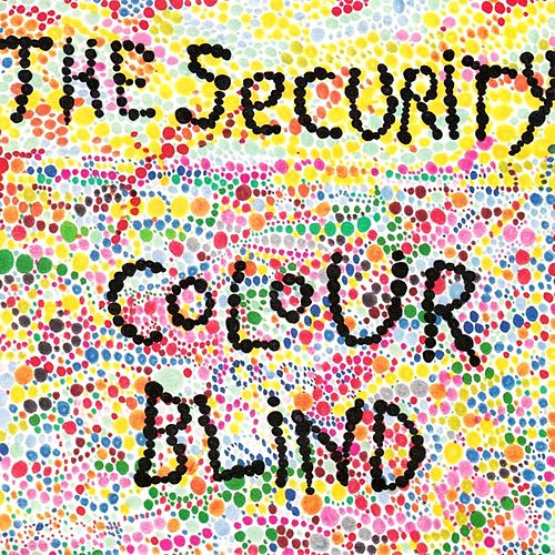 Colourblind by SECURITY