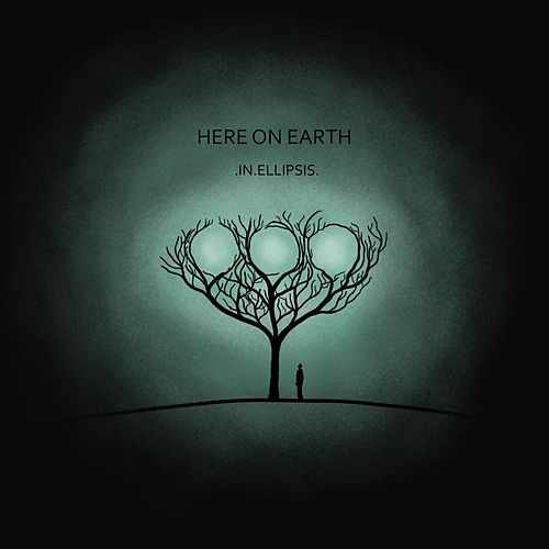 In Ellipsis by Here On Earth (Motion Picture Soundtrack)