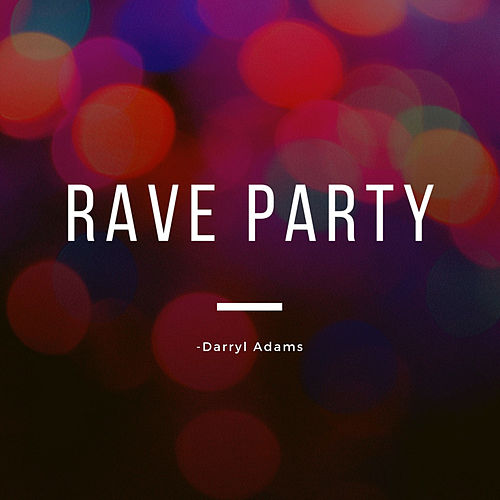 Rave Party by Darryl Adams